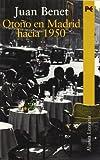 Benet, Juan: Otono en Madrid hacia 1950 / Fall in Madrid towards 1950 (Alianza Literaria) (Spanish Edition)