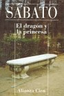 Sabato, Ernesto: El Dragon y La Princesa (Spanish Edition)