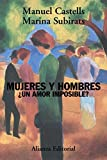 Castells, Manuel: Mujeres y hombres/ Women and Men: Un Amor Imposible?/ a Impossible Love (Spanish Edition)