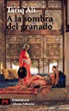 Ali, Tariq: A la sombra del Granado / Shadows of the Pomegranate Tree: 8420655392
