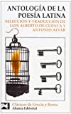 Luis Alberto De Cuenca: Antologia De La Poesia Latina/ Anthology of Latin Poetry (Biblioteca Tematica / Thematic Library) (Spanish Edition)