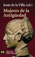 Mujeres de la Antigüedad by Jesús de la…