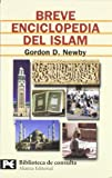 Newby, Gordon D.: Breve Enciclopedia Del Islam/ Brief Islam Encyclopedia