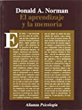 Norman, Donald A.: Aprendizaje y la memoria/ Learning in the Memory (Spanish Edition)