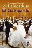 Lampedusa, Giuseppe Tomasi Di: El gatopardo / The Leopard (Spanish Edition)
