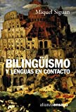 Siguan, Miguel: Bilinguismo y lenguas en contacto / Bilingualism and languages in contact
