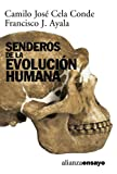 Conde, Camilo J. Cela: Senderos de la evolucion humana / Trails of human evolution (Alianza Ensayo) (Spanish Edition)