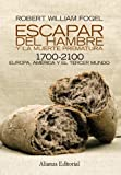 Fogel, Robert William: Escapar del hambre y la muerte prematura, 1700-2100 / Escape from hunger and premature death, 1700-2100 (Spanish Edition)
