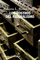 Los rostros del federalismo / The Faces of…