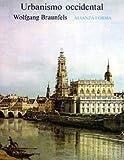 Braunfels, Wolfgang: Urbanismo occidental/ Western Urbanism (Alianza Forma) (Spanish Edition)