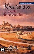La batalla de los Arapiles by Benito…