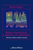 Musica electronica y musica con ordenador/…