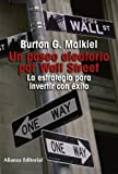 Malkiel, Burton G.: Un paseo aleatorio por Wall Street/ A Random Walk Down Wall Street: La estrategia para invertir con exito/ The Time-Tested Strategy for Successful Investing (Spanish Edition)