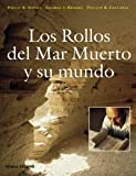 Davies, Philip R.: Los rollos del Mar Muerto y su mundo/ The Complete World of The Dead Sea Scrolls (Spanish Edition)
