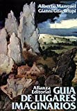 Guadalupi, Gianni: Guia de lugares imaginarios/ Guide of Imaginary Places (Spanish Edition)