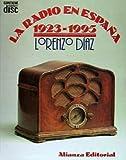 Diaz, Lorenzo: La radio en espana 1923-1993/ The Radio in Spain 1923-1993 (Spanish Edition)