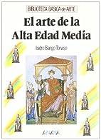 El arte de la Alta Edad Media by Isidro…