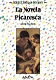 Rey, Antonio: La novela picaresca/ The Picaresque novel (Spanish Edition)