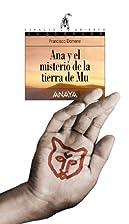 Ana y el misterio de la tierra de Mu/ Ana…