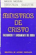 Ministros de Cristo. Sacerdocio y sacramento…