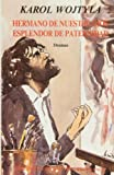 Wojtyla, Karol: Hermano de Nuestro Dios Esplendor de Paterni (Spanish Edition)