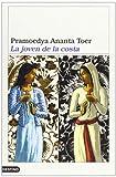 Toer, Pramoedya Ananta: LA Joven De LA Costa (Coleccion Ancora y Delfin) (Spanish Edition)
