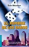 Rhinehart, Luke: El Hombre de Los Dados (Spanish Edition)