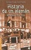 Haffner, Sebastian: Historia de un Aleman: Memorias 1914-1933 (Biografias y Memorias) (Spanish Edition)