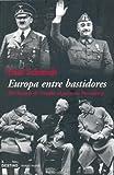 Schmidt, Paul: Europa Entre Bastidores (Spanish Edition)