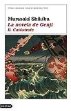 Murasaki Shikibu: La novela de Genji: Catastrofe (Anea Y Delfin) (Spanish Edition)