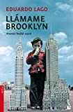 Lago, Eduardo: Llamame Brooklyn / Call Me Brooklyn (Novela (Booket Numbered)) (Spanish Edition)