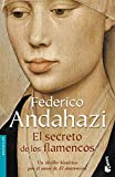 Andahazi, Federico: El Secreto de los Flamencos/ The Secret of the Flamencos (Bestseller (Booket Numbered)) (Spanish Edition)