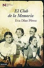 El Club de la memoria by Eva Diaz Perez