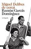 Ramon Garcia Dominguez: Miguel Delibes, de cerca (La biografia)