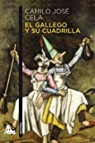 Jose Cela, Camilo: El gallego y su cuadrilla