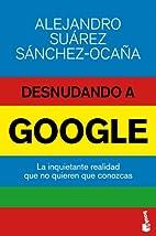 Desnudando a Google by Ramón…