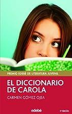 El Diccionario de Carola by Carmen…