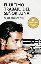 El ultimo trabajo del senor Luna / The Last…