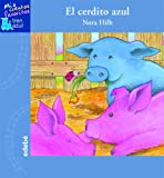 Hilb, Nora: El cerdito azul / The Blue Little Pig (Mis Cuentos Favoritos: Tren Azul/ My Favorite Stories: Blue Train) (Spanish Edition)