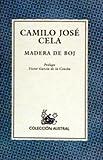 Camilo Jose Cela: Madera de boj (Spanish Edition)
