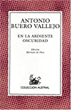 Antonio Buero Vallejo: En la Ardiente Oscuridad (Nueva Austral Series: No 124) (Spanish Edition)
