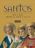 Rosa Giorgi: Santos - Dia a Dia Entre El Arte y La Fe (Spanish Edition)
