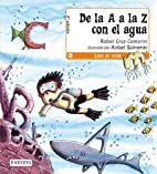 De La A a La Z Con El Agua/ From A to Z for…