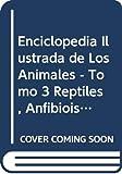 Whitfield, Philip: Enciclopedia Ilustrada de Los Animales - Tomo 3 Reptiles, Anfibiois, Peces (Spanish Edition)