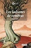 Ursu, Anne: Los Ladrones De Sombras/ The Robbers of the Shadow (Las Cronicas De Cronos) (Spanish Edition)