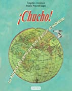 Chucho!: La Historia Del Perro Que Vino a…