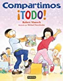 Munsch, Robert N.: Compartimos todo! / We Share Everything! (Coleccion Rascacielos / Skyscraper) (Spanish Edition)
