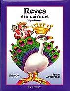 Reyes Sin Coronas by Miguel Barnet