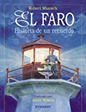 Munsch, Robert N.: El faro / Lighthouse: Historia de un recuerdo / A Story of Remembrance (Spanish Edition)