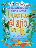 Greg Tang: Un Dos Tres El Ano Se Fue/ One Two Three the Year Is Out (Coleccion Rascacielos) (Spanish Edition)